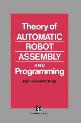 Theory of Automatic Robot Assembly and Programming (Paperback)