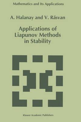 Applications of Liapunov Methods in Stability - Mathematics and Its Applications 245 (Paperback)