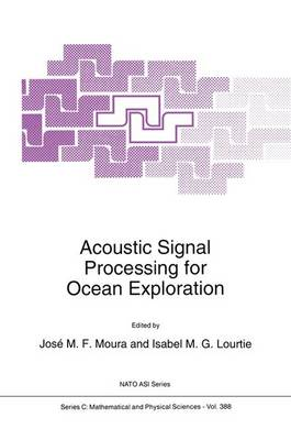 Acoustic Signal Processing for Ocean Exploration - NATO Science Series C 388 (Paperback)