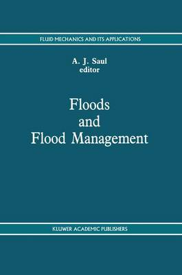 Floods and Flood Management - Fluid Mechanics and Its Applications 15 (Paperback)