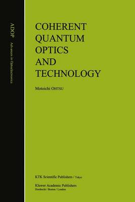 Coherent Quantum Optics and Technology - Advances in Opto-Electronics 6 (Paperback)