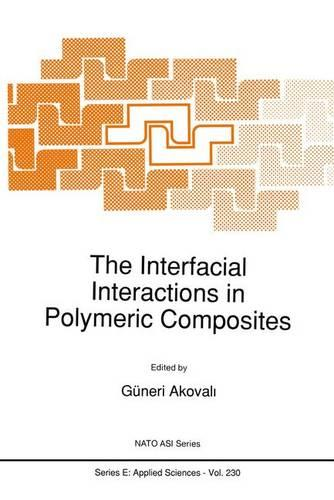 The Interfacial Interactions in Polymeric Composites - Nato Science Series E: 230 (Paperback)