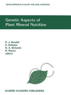 Genetic Aspects of Plant Mineral Nutrition: The Fourth International Symposium on Genetic Aspects of Plant Mineral Nutrition, 30 September - 4 October 1991, Canberra, Australia - Developments in Plant and Soil Sciences 50 (Paperback)