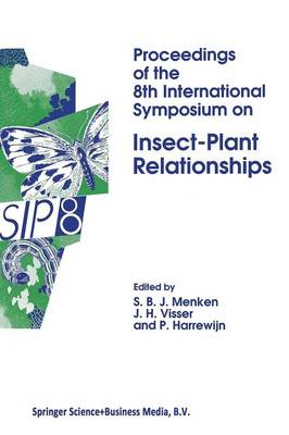 Proceedings of the 8th International Symposium on Insect-Plant Relationships - Series Entomologica 49 (Paperback)