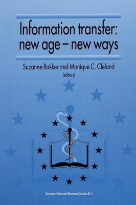 Information Transfer: New Age - New Ways: Proceedings of the third European Conference of Medical Libraries Montpellier, France, September 23-26, 1992 (Paperback)