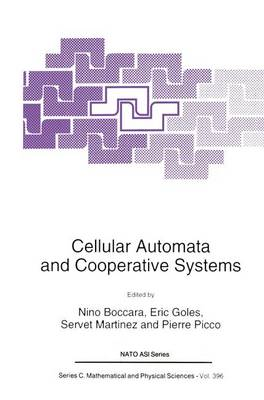 Cellular Automata and Cooperative Systems - NATO Science Series C 396 (Paperback)