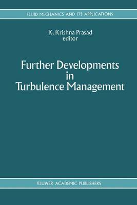 Further Developments in Turbulence Management - Fluid Mechanics and Its Applications 19 (Paperback)