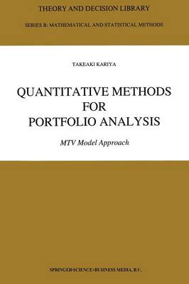 Quantitative Methods for Portfolio Analysis: MTV Model Approach - Theory and Decision Library B 23 (Paperback)