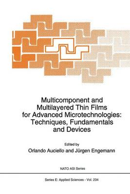 Multicomponent and Multilayered Thin Films for Advanced Microtechnologies: Techniques, Fundamentals and Devices - Nato Science Series E: 234 (Paperback)