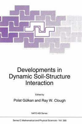 Developments in Dynamic Soil-Structure Interaction - NATO Science Series C 390 (Paperback)