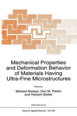 Mechanical Properties and Deformation Behavior of Materials Having Ultra-Fine Microstructures - Nato Science Series E: 233 (Paperback)