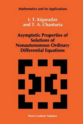 Asymptotic Properties of Solutions of Nonautonomous Ordinary Differential Equations - Mathematics and its Applications 89 (Paperback)
