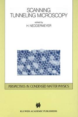 Scanning Tunneling Microscopy - Perspectives in Condensed Matter Physics 6 (Paperback)