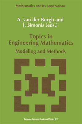 Topics in Engineering Mathematics: Modeling and Methods - Mathematics and Its Applications 81 (Paperback)