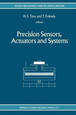 Precision Sensors, Actuators and Systems - Solid Mechanics and Its Applications 17 (Paperback)
