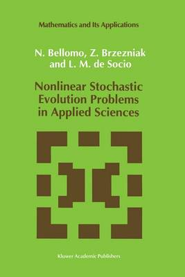 Nonlinear Stochastic Evolution Problems in Applied Sciences - Mathematics and Its Applications 82 (Paperback)
