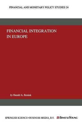 Financial Integration in Europe - Financial and Monetary Policy Studies 24 (Paperback)