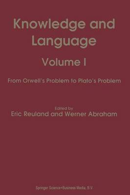 Knowledge and Language: Volume I From Orwell's Problem to Plato's Problem (Paperback)
