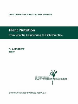 Plant Nutrition - from Genetic Engineering to Field Practice: Proceedings of the Twelfth International Plant Nutrition Colloquium, 21-26 September 1993, Perth, Western Australia - Developments in Plant and Soil Sciences 54 (Paperback)