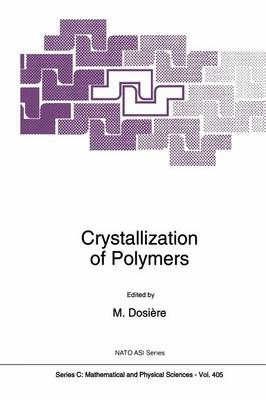 Crystallization of Polymers - NATO Science Series C 405 (Paperback)