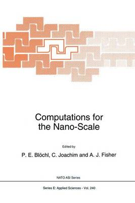 Computations for the Nano-Scale - Nato Science Series E: 240 (Paperback)