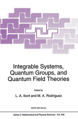Integrable Systems, Quantum Groups, and Quantum Field Theories - NATO Science Series C 409 (Paperback)