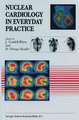 Nuclear Cardiology in Everyday Practice - Developments in Cardiovascular Medicine 146 (Paperback)