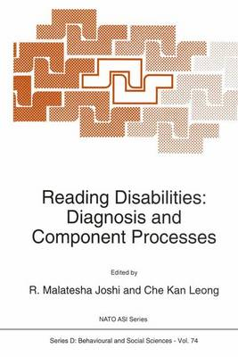 Reading Disabilities: Diagnosis and Component Processes - Nato Science Series D: 74 (Paperback)