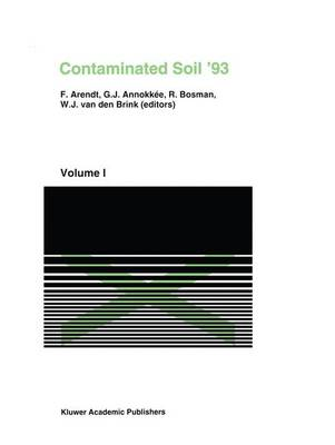 Contaminated Soil'93: Fourth International KfK/TNO Conference on Contaminated Soil 3-7 May 1993, Berlin, Germany - Soil & Environment 2 (Paperback)