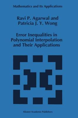 Error Inequalities in Polynomial Interpolation and Their Applications - Mathematics and Its Applications 262 (Paperback)