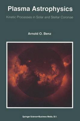 Plasma Astrophysics: Kinetic Processes in Solar and Stellar Coronae - Astrophysics and Space Science Library 184 (Paperback)