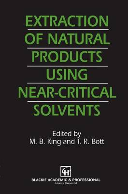 Extraction of Natural Products Using Near-Critical Solvents (Paperback)