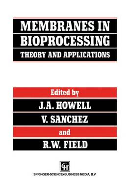 Membranes in Bioprocessing: Theory and Applications (Paperback)