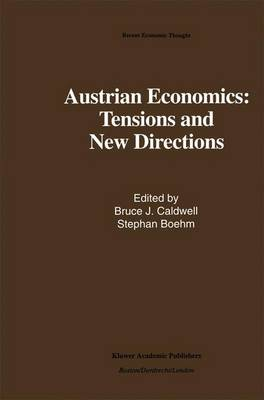 Austrian Economics: Tensions and New Directions - Recent Economic Thought 30 (Paperback)
