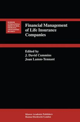 Financial Management of Life Insurance Companies - Huebner International Series on Risk, Insurance and Economic Security 17 (Paperback)