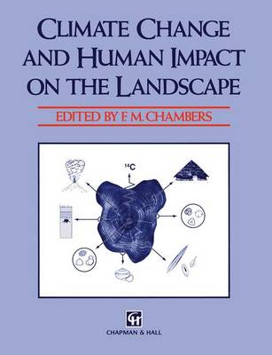 Climate Change and Human Impact on the Landscape: Studies in palaeoecology and environmental archaeology (Paperback)