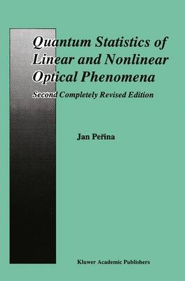 Quantum Statistics of Linear and Nonlinear Optical Phenomena (Paperback)