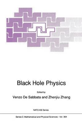Black Hole Physics - NATO Science Series C 364 (Paperback)
