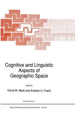 Cognitive and Linguistic Aspects of Geographic Space - Nato Science Series D: 63 (Paperback)