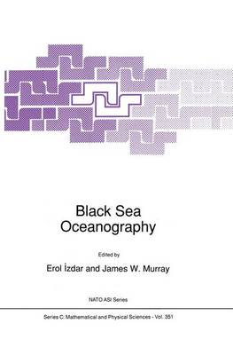 Black Sea Oceanography - NATO Science Series C 351 (Paperback)