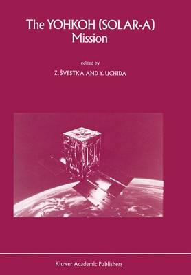 The Yohkoh (Solar-A) Mission (Paperback)