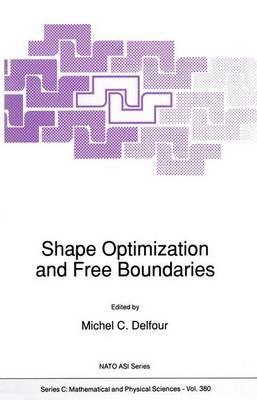 Shape Optimization and Free Boundaries - NATO Science Series C 380 (Paperback)