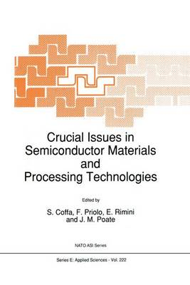Crucial Issues in Semiconductor Materials and Processing Technologies - Nato Science Series E: 222 (Paperback)