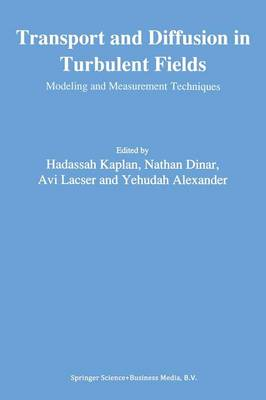 Transport and Diffusion in Turbulent Fields: Modeling and Measurement Techniques (Paperback)
