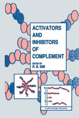 Activators and Inhibitors of Complement (Paperback)