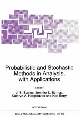 Probabilistic and Stochastic Methods in Analysis, with Applications - NATO Science Series C 372 (Paperback)