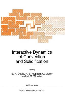 Interactive Dynamics of Convection and Solidification - Nato Science Series E: 219 (Paperback)