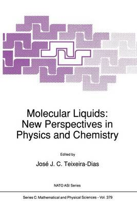 Molecular Liquids: New Perspectives in Physics and Chemistry - NATO Science Series C 379 (Paperback)