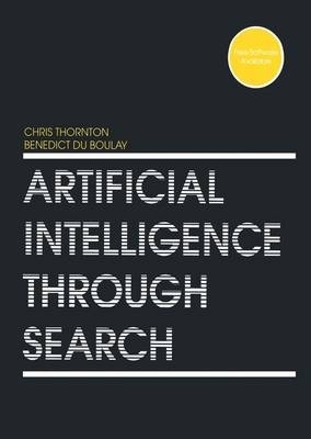 Artificial Intelligence Through Search (Paperback)