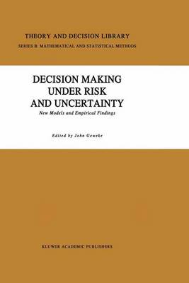 Decision Making Under Risk and Uncertainty: New Models and Empirical Findings - Theory and Decision Library B 22 (Paperback)